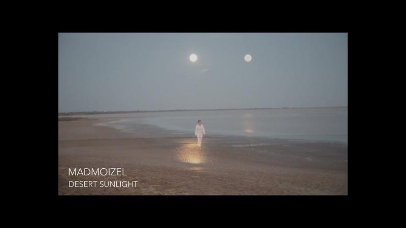 DESERT SUNLIGHT MADMOIZEL Official video