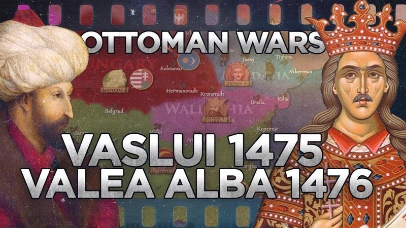 Battles of Vaslui 1475 and Valea Alba 1476 Ottoman Wars DOCUMENTARY