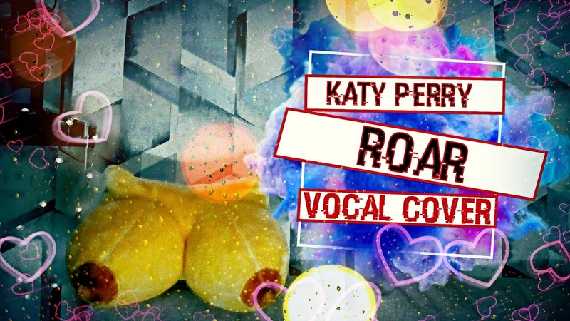 Katy Perry - Roar (Vocal cover by Johnny Mix)