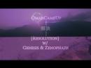 OmarCameUp ⬆️ 解決 Resolution w Genesis Zenophaze