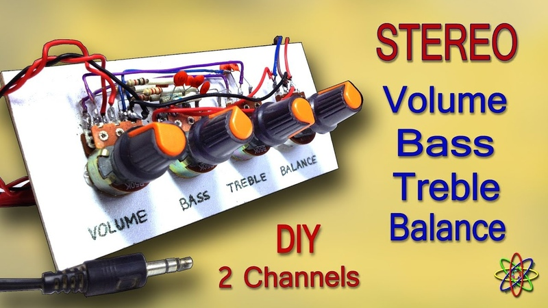 DIY Stereo Bass Treble Volume Balance How to make heavy bass and treble for diy Stereo Amplifier