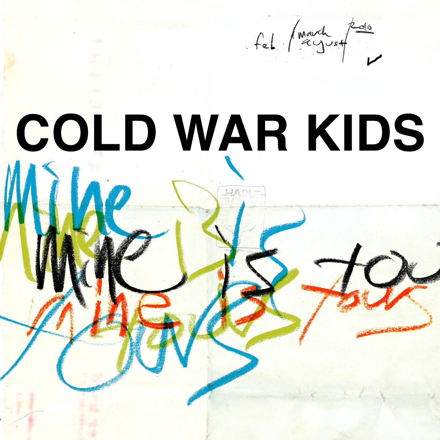 Cold War Kids album Mine Is Yours (Deluxe Version)