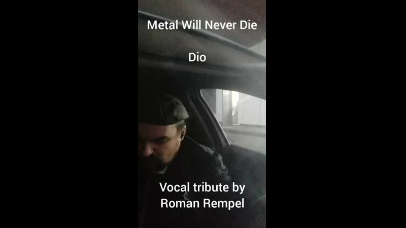 Metal Will Never Die Dio Vocal tribute by Roman Rempel