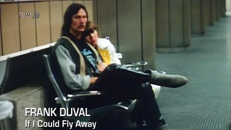 Frank Duval If I Cσuld Fly Away Full HD