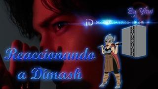 Reacción a DIMASH - Primera vez que lo veo!!! (me obliga mi HERMANA) By Yhui