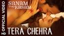 Tera Chehra Official Video Song   Sanam Teri Kasam   Harshvardhan, Mawra   Arijit Singh, Himesh