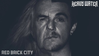 Heavy Water - Red Brick City (Official Video)