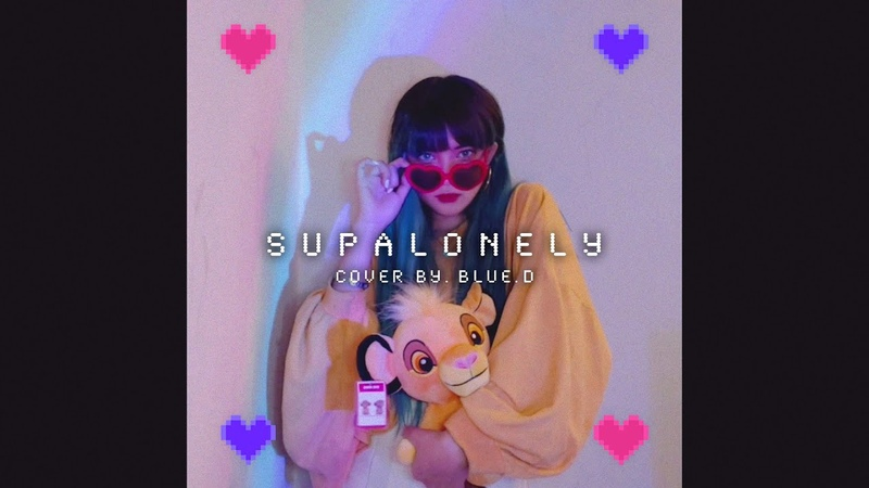 BENEE 'Supalonely Feat Gus Dapperton ' Cover by Blue D