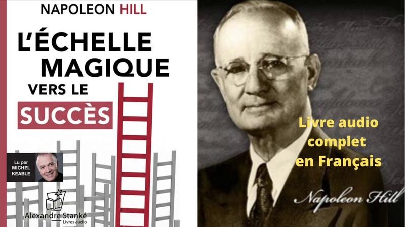 L'ÉCHELLE MAGIQUE VERS LE SUCCÈS Napoléon Hill Livre audio complet en français