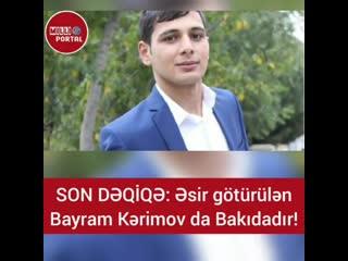 _ Official Page --_s Instagram post_ _Bayram Kərimov da Bakıdadır.✅Qaytarılan 4 əsirin adı məlumdur. Digər əsirlə
