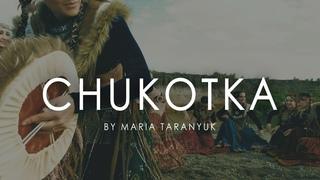 CHUKOTKA / Ethnic Project by Maria Taranyuk