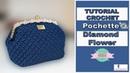 TUTORIAL POCHETTE CLIC CLAC DIAMOND FLOWER   PUNTO FANTASIA   UNCINETTO D'ARGENTO