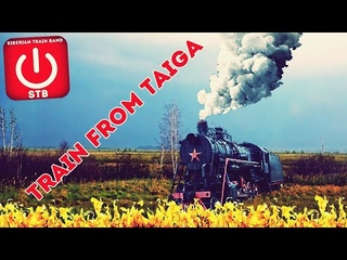 Siberian Train Band - Train from Taiga (OFFICIAL VIDEO)