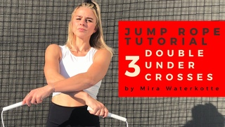 LEARN 3 COOL DOUBLE UNDER CROSSES • JUMP ROPE TUTORIAL BEGINNERS/ADVANCED