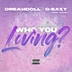 DreamDoll feat. G-Eazy, Rahky - Who You Loving?