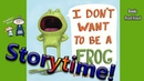 Storytime! ~ I DON'T WANT TO BE A FROG Read Aloud ~ Story Time ~ Bedtime Story Read Along Books