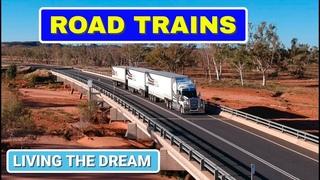 ROAD TRAINS - Living the Dream