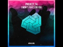 Project.74 - I Won't Fight for You [Intricate Records]