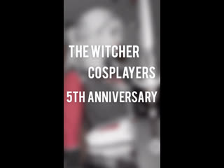 The Witcher Cosplayers | 5th anniversary