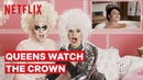 Drag Queens Trixie Mattel Katya React to The Crown I Like to Watch Netflix