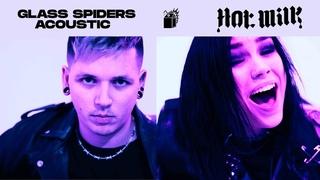 Hot Milk - Glass Spiders [hangover version]