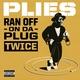 Plies - Ran off on Da Plug Twice