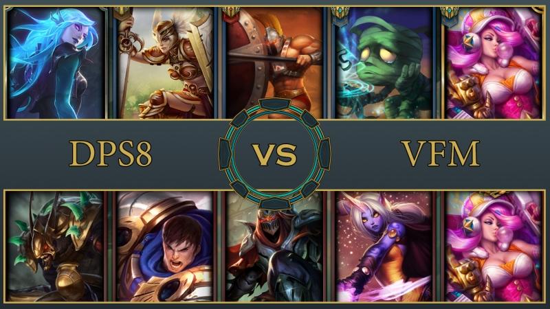 5x5 | DPS8 vs VFM