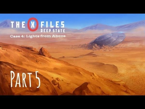 The X Files Deep State S1 Дело 4 Свет Свыше Часть V