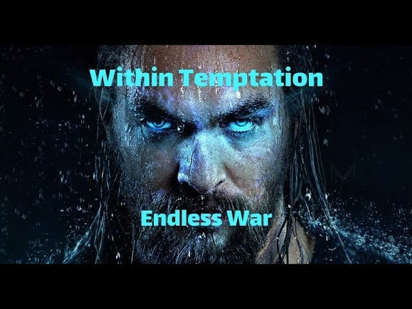 Within Temptation Endless War Unofficial HD Video Aquamen