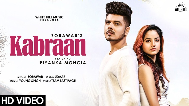 Kabraan Full Song Zorawar feat Piyanka Mongia New Punjabi Song 2020 White Hill Music