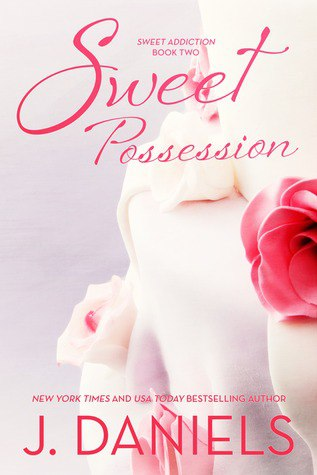 Sweet Possession (Sweet Addiction #2)