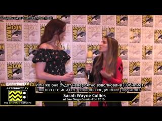 Сара Уэйн Кэллис на Comic-Con 2016 RUS SUB