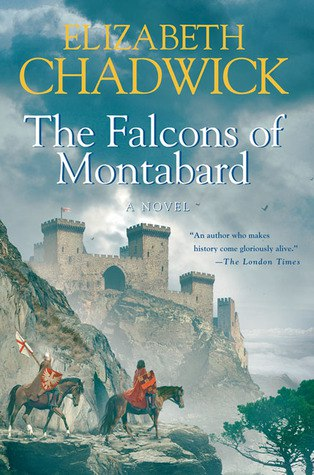 Elizabeth Chadwick - The Falcons of Montabard