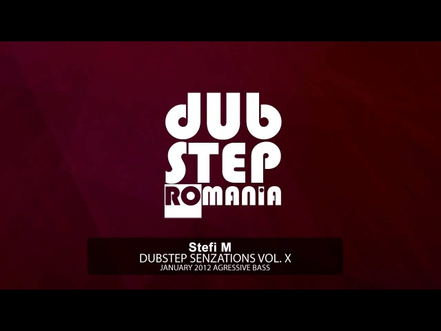 Dubstep Senzation vol X Stefi M 30 minutes Dubstep Mix