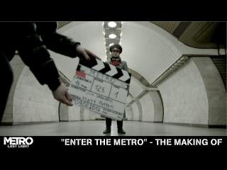 """Enter the Metro"" - Ролик о создании"