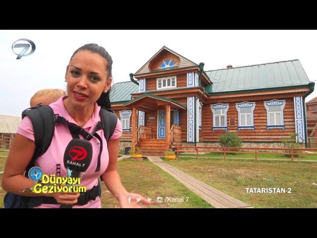 Dünyayı Geziyorum - KazanTataristan-2 - 27 Eylül 2015