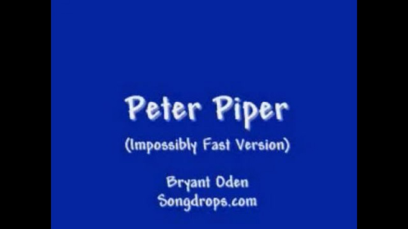 Peter Piper tongue twister song Impossibly Fast Version