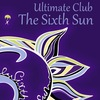 The Sixth Sun Ultimate Club