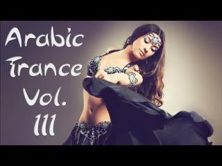 One Hour Mix of Arabic Trance Music Vol. III