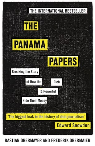 The Panama Papers: Breaking the Story of How the Rich and Powerful Hide Their Money - Bastian Obermayer, Frederik Obermaier