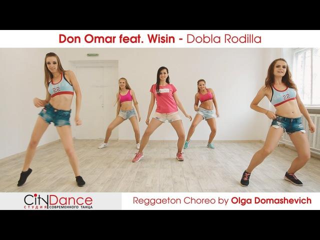 Reggaeton choreo by Olga Domashevich Don Omar feat Wisin Dobla Rodilla