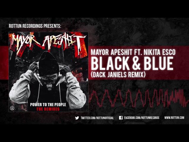 Mayor Apeshit Black And Blue Dack Janiels Remix Rottun