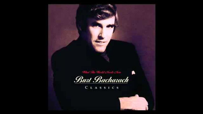 What The World Needs Now Burt Bacharach