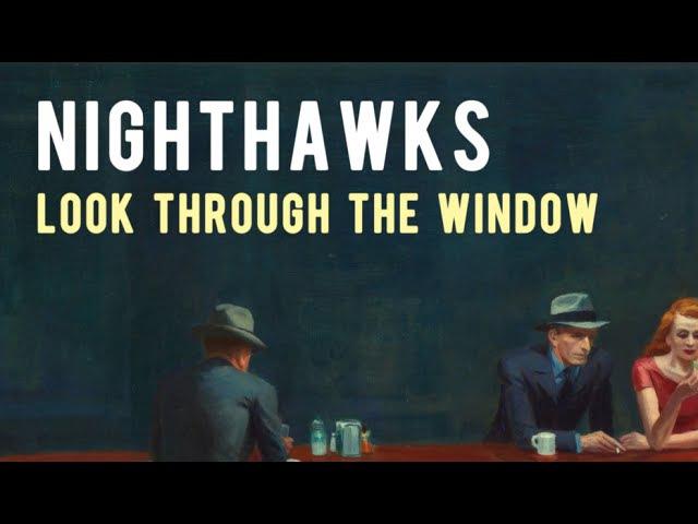 Hopper s Nighthawks: Look Through The Window