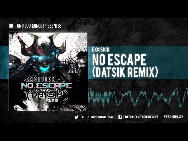 Excision No Escape Datsik Remix Rottun