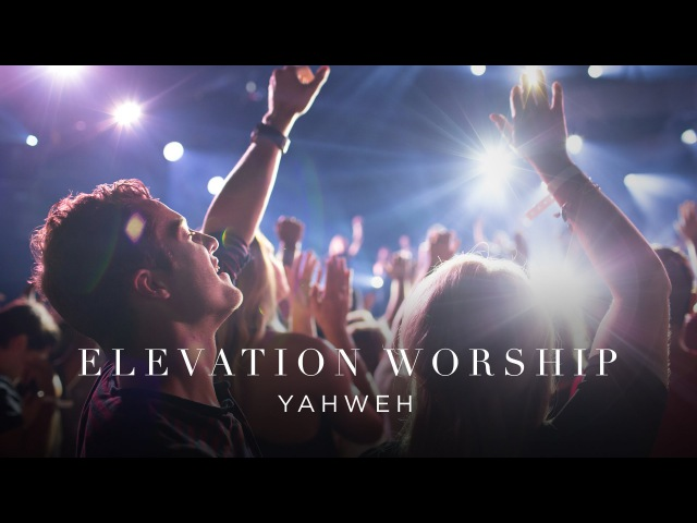 Yahweh Live Elevation Worship