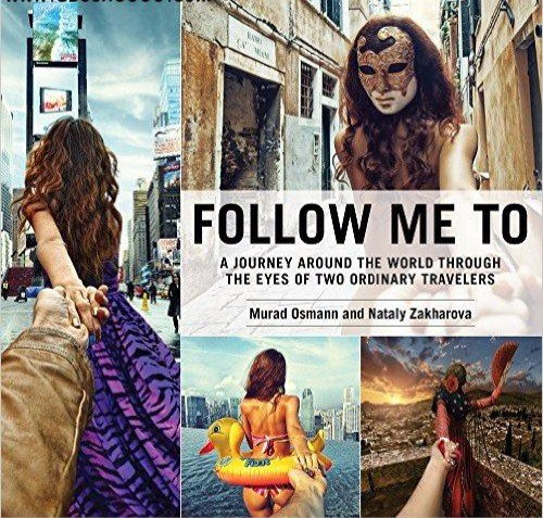 Follow Me To A Journey around the World Through the Eyes of Two Ordinary Travelers