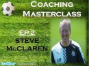 Coaching Masterclass EP 2 - Steve McClaren (@CoachWG1)