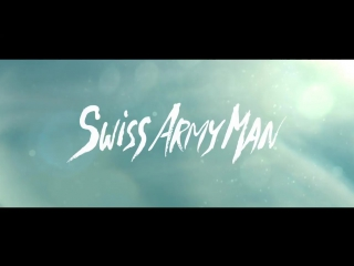 """New clip from """"swiss army man"""""""