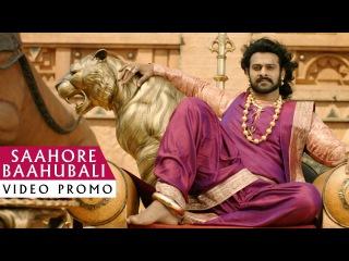 Saahore Baahubali Video Song Promo - Baahubali 2 Songs | Prabhas, SS Rajamouli